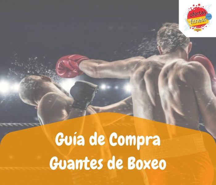 Guia de compra de los mejores guantes de boxeo